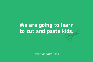funny grammar quote today we are going to cut and paste kids